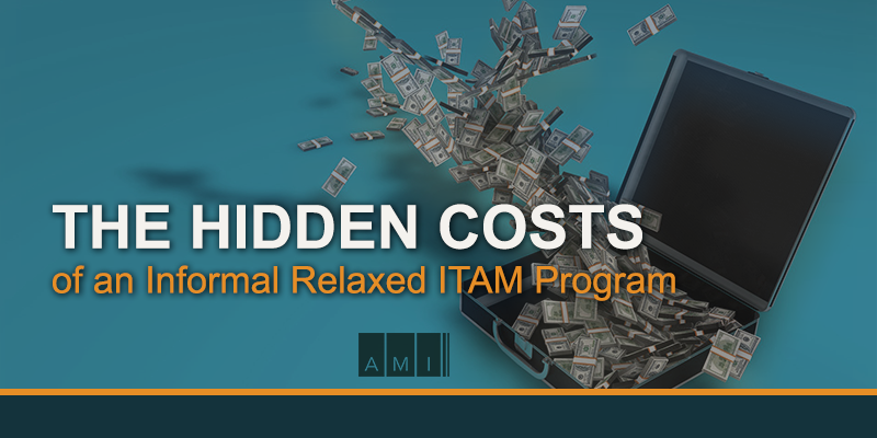 Hidden costs of an Informal Relaxed ITAM Program