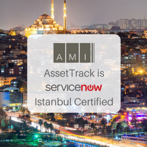 AssetTrack for ServiceNow Istanbul certified