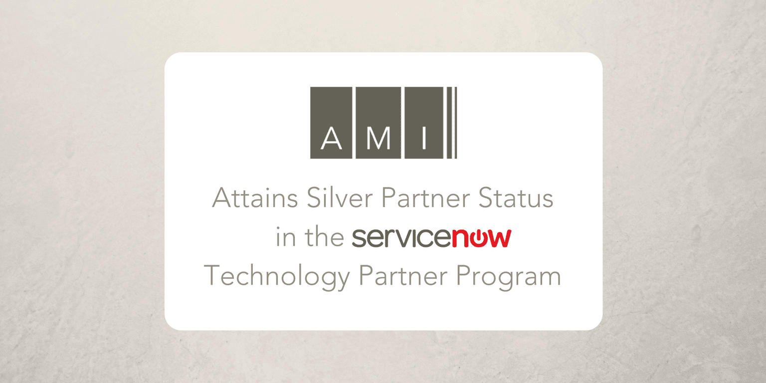 AMI Attains Silver Tier Status in the ServiceNow Technology Partner